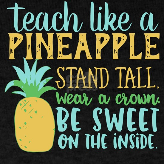 Teach Like A Pineapple Stand Tall T Shirt