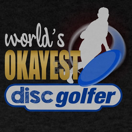 World's Okayest Disc Golfer Funny Disc Golf T-Shir