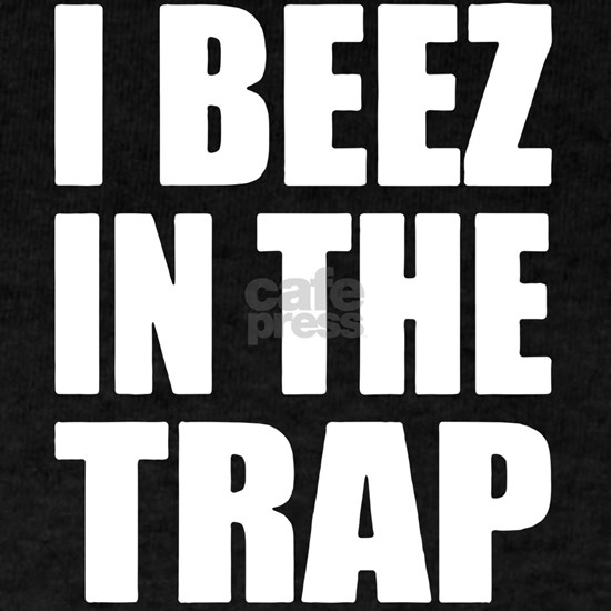 I beez in the trap music t-shirts