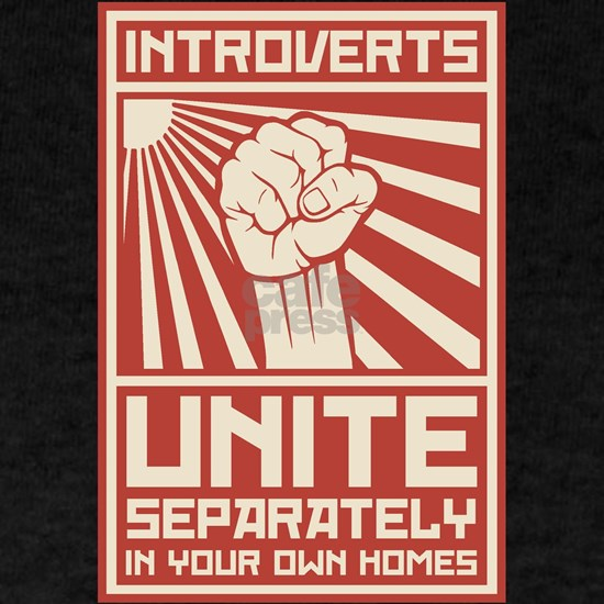 Introverts Unite Separately In Your Own Homes