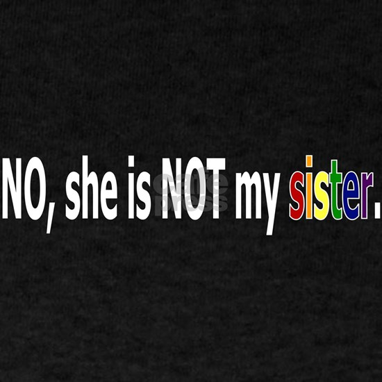 not my sister t