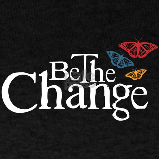 Be the Butterfly and Change