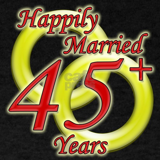 Happily Married 45 years, red, black bg