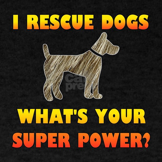 I Rescue Dogs - What's Your Super Power?