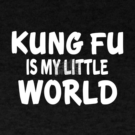 Kung-Fu Is My Little World