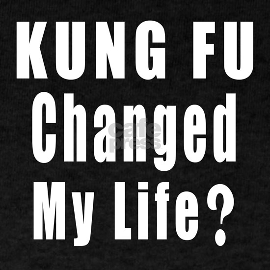 Kung Fu Changed My Life ?