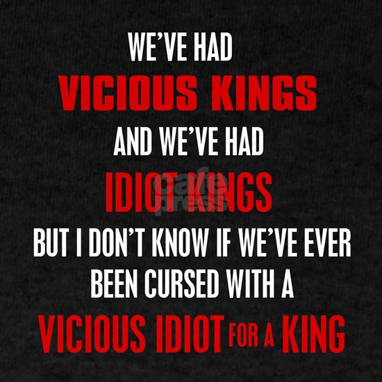 Vicious Kings and Idiot Kings
