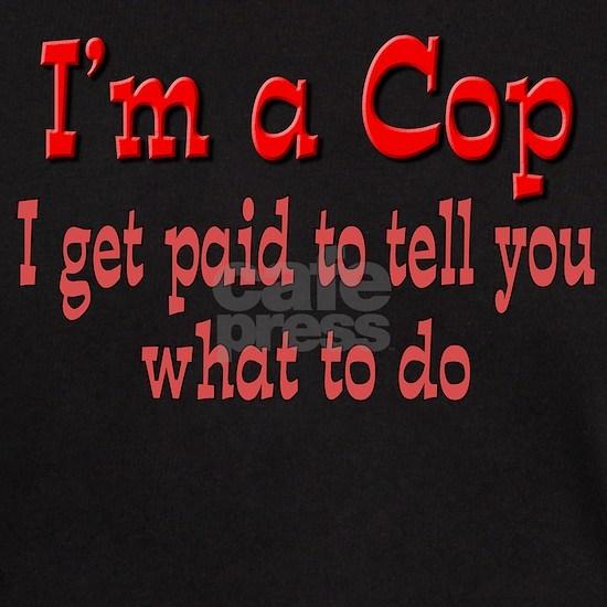 I get paid cop
