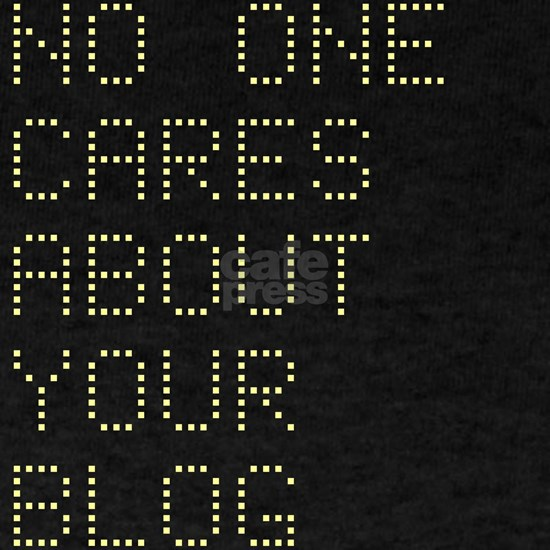 no_one_cares_about_your_blog_black