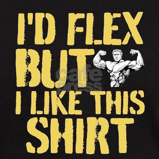 Id Flex But I Like This Shirt