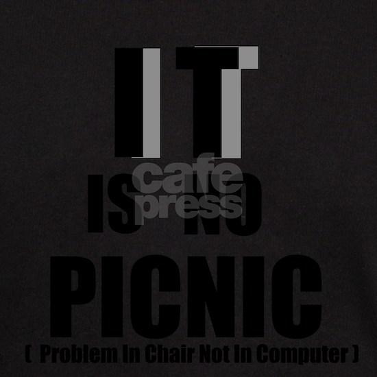 IT is no Picnic,