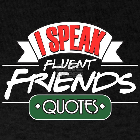 I Speak Friends Quotes Dark