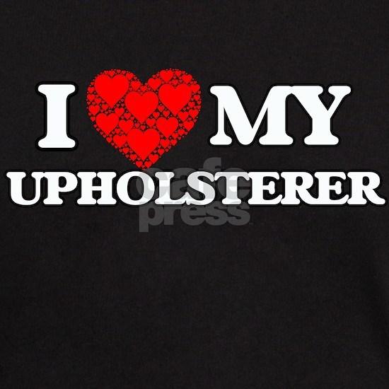 I Love my Upholsterer