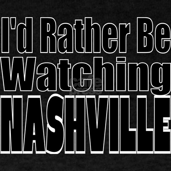 I'd Rather be Watching Nashville