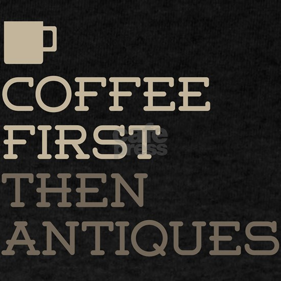 Coffee Then Antiques