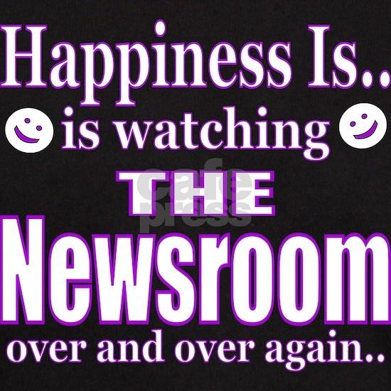 Happiness is The Newsroom