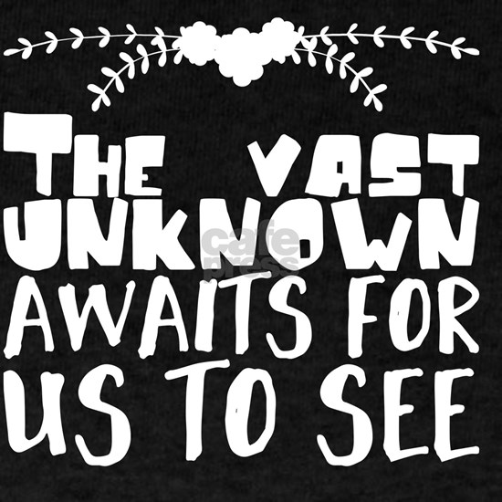 The vast unknown awaits for us to see