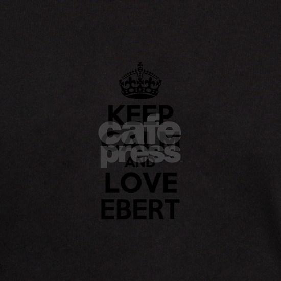 Keep Calm and Love EBERT