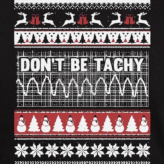 Don't Be Tachy Merry Christmas T Shirt