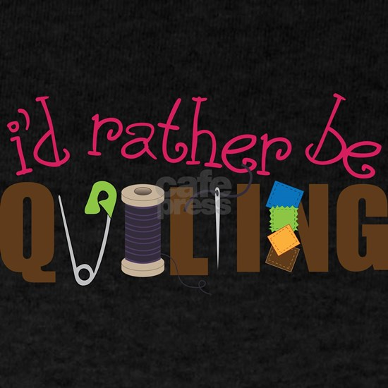 Is Rather Be Quilting