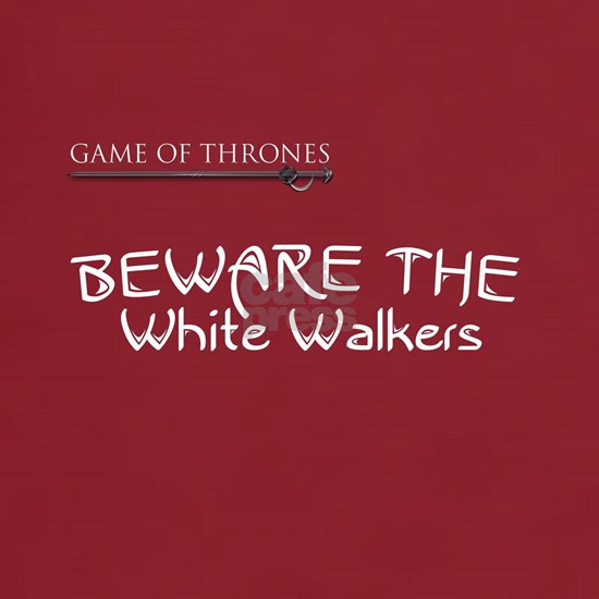 Beware the White Walkers