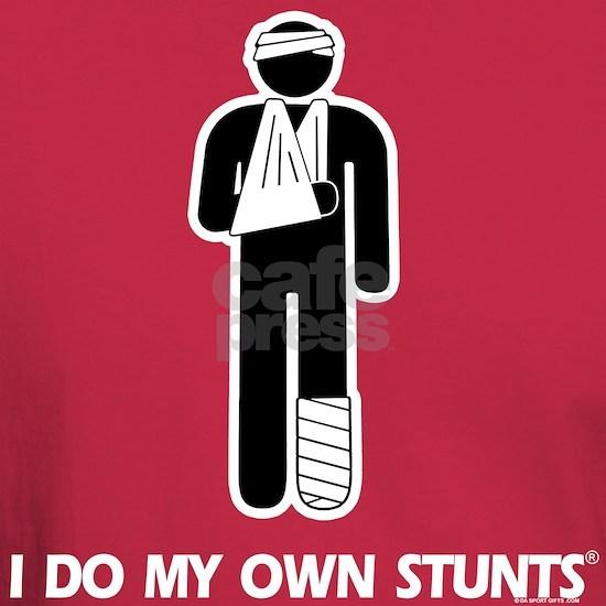 injury I do my own stunts
