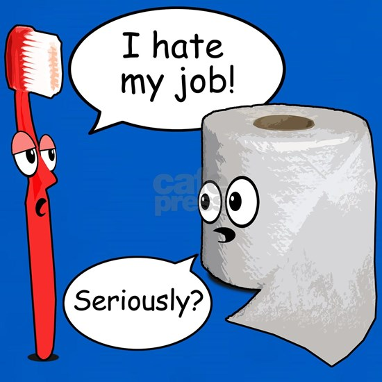 Funny Sayings - I hate my job