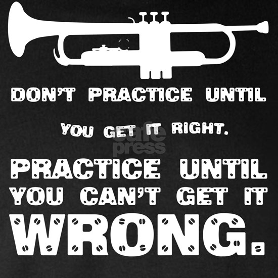 Don't practice until you get it right practice