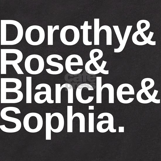 Golden Girls: Dorothy, Rose, Blanche, Sophia
