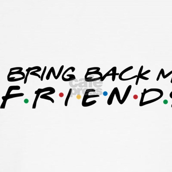Bring Back My Friends