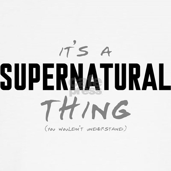 It's a Supernatural Thing