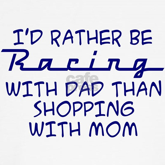 rather be racing with dad2