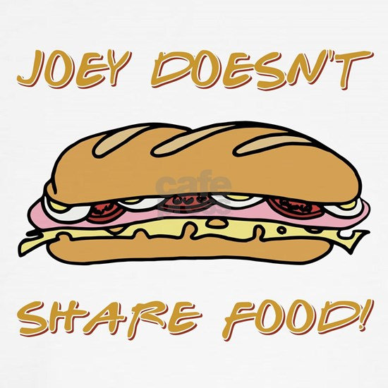 JOEY DOESNT SHARE