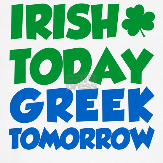 Irish Today Greek Tomorrow
