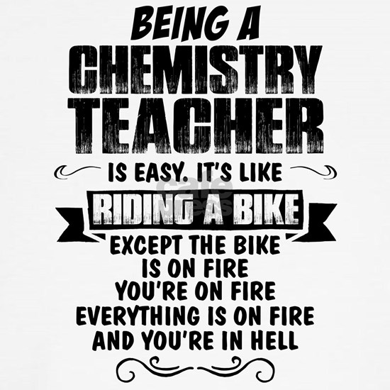 Being A Chemistry Teacher...