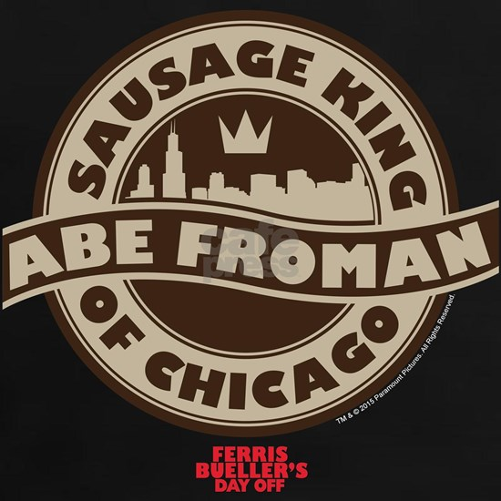 Abe Froman - Sausage King of Chicago
