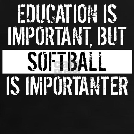 Softball Is Importanter