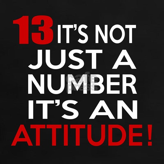13 It IS Not Just Number