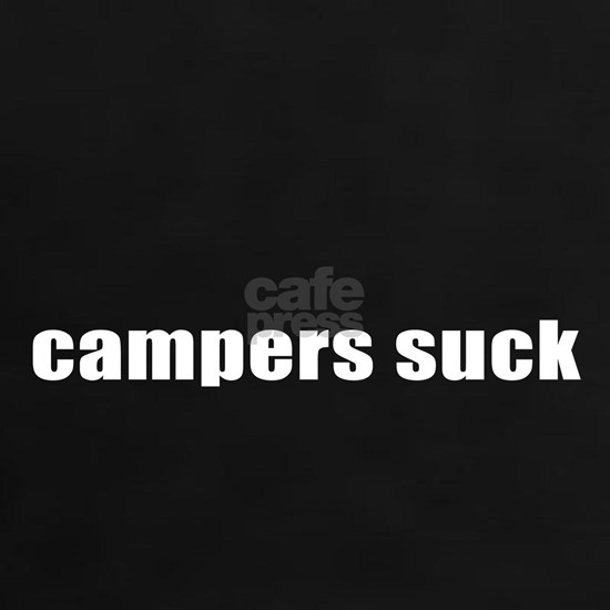 campers suck (white)