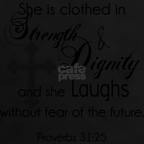 Proverbs 31:25 She is Clothed in Strength