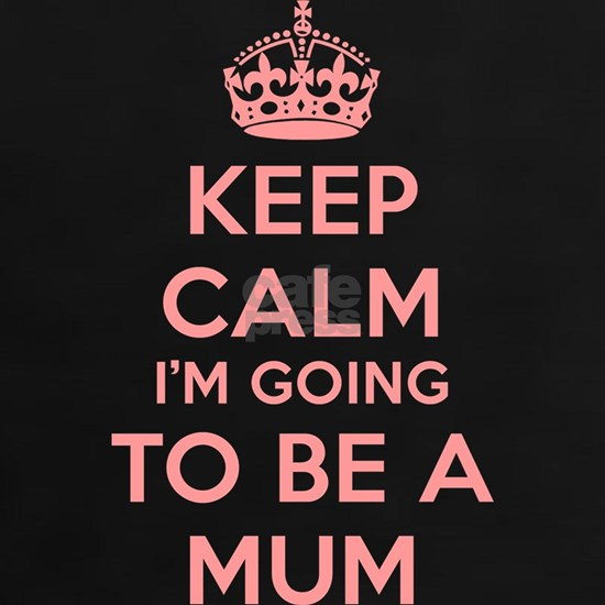 Keep Calm I'm Going to Be Mum