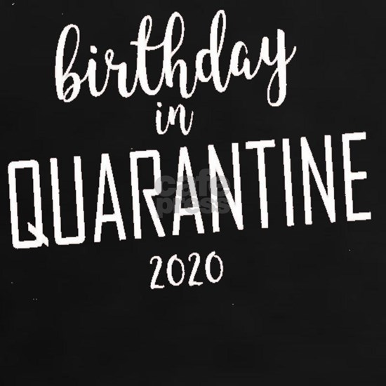 Birthday in Quarantine 2020