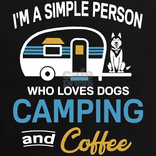 I'm a simple person who loves dogs camping and