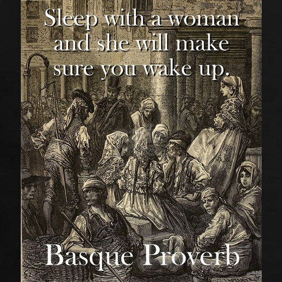 Sleep With A Woman - Basque Proverb