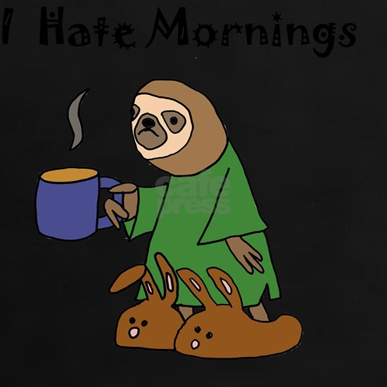 Funny Sloth Hates Mornings