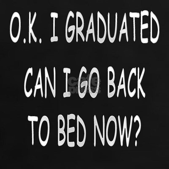 Graduation - OK I Graduated, Can I Go Back To Bed