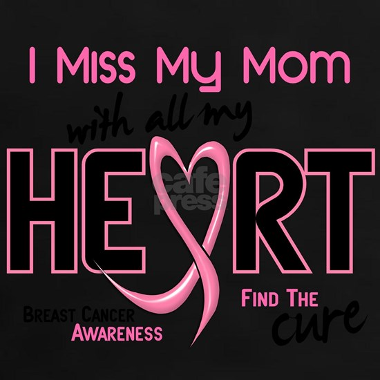 - Miss With All My Heart Mom Breast Cancer