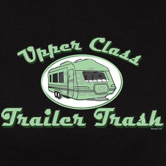 upper class trailer trash drk