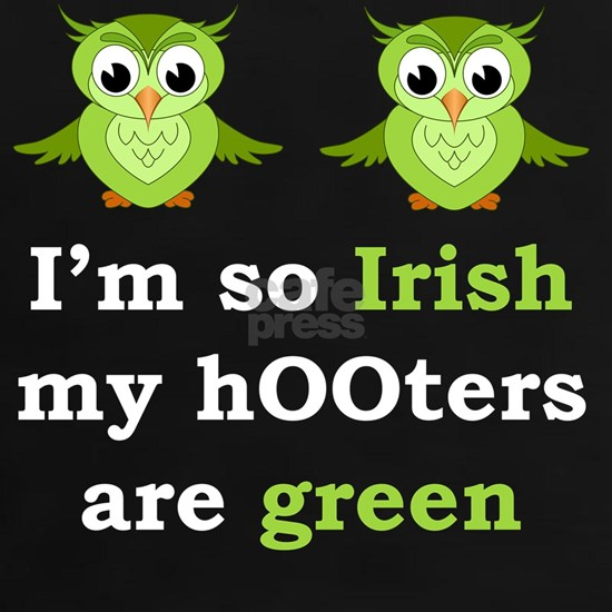 So Irish My Hooters Are Green Raunchy St. Paddy's