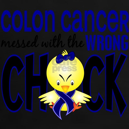 - Colon Cancer Messed With Wrong Chick